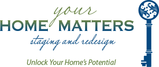 Your Home Matters Staging & Redesign